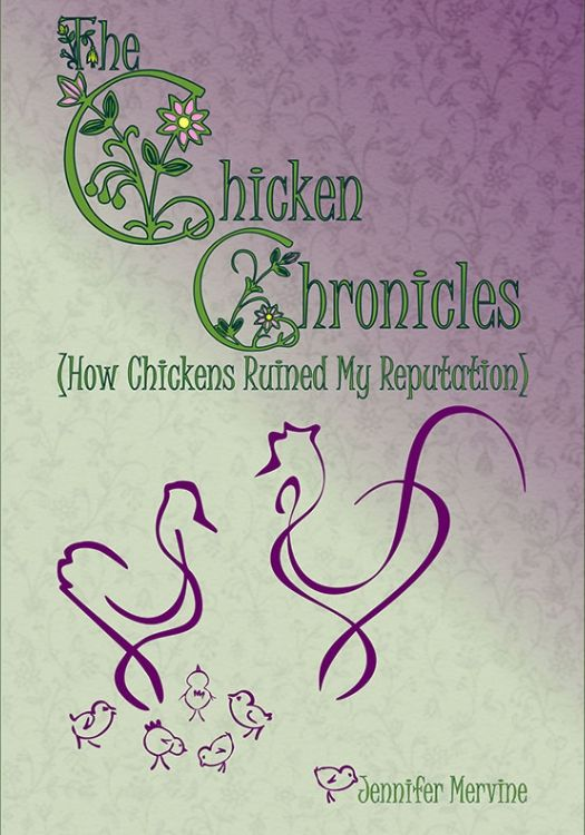 The Chicken Chronicles (How Chickens Ruined My Reputation) -- Print