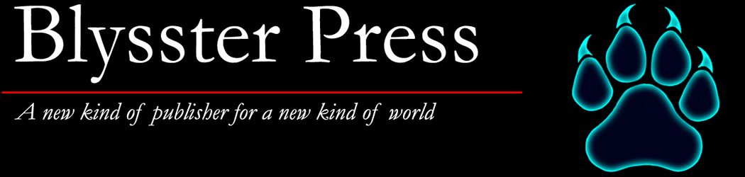 Blysster Press is a new kind of publisher for a new kind of world